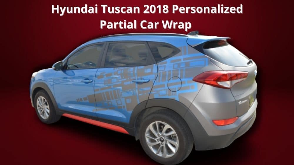 Hyundai Tuscan 2018 - Personalized - Partial Car Wrap - Featured Image