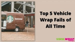 Top 5 Vehicle Wrap Fails of All Time